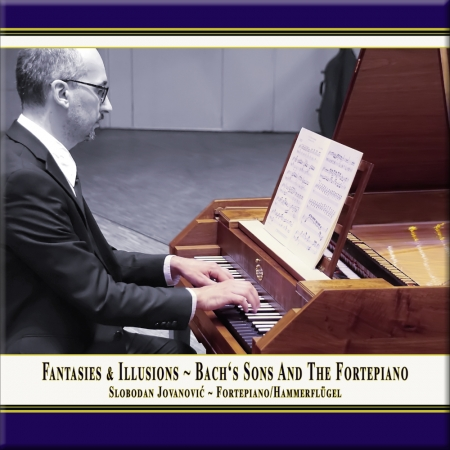 Frontcover: Fantasies & Illusions - Bach's Sons And The Fortepiano