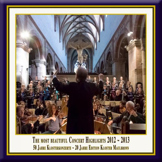 Cover: Die schönsten Konzert-Höhepunkte aus dem Kloster Maulbronn 2012-2013