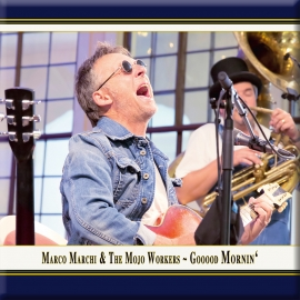 Marco Marchi & The Mojo Workers · Gooood Mornin'