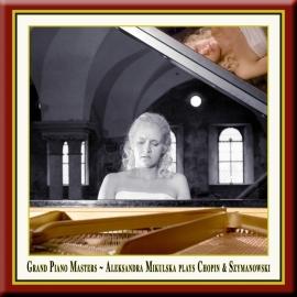 Grand Piano Masters · Chopin & Szymanowski