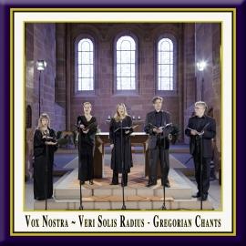 Gregorianische Gesänge · Vox Nostra · Veri Solis Radius
