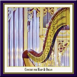 Organ Gloriosa: Konzert für Harfe und Orgel