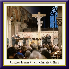 Capricornus Ensemble Stuttgart · Music for San Marco