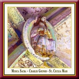 Gounod: Messe solennelle de Sainte-Cécile
