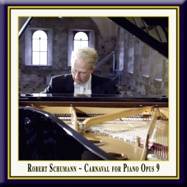 "SCHUMANN: Carnaval for Piano, Op. 9 ""Little Scenes on Four Notes"""