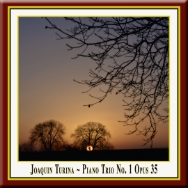 Turina: Klaviertrio Nr. 1 in D-Dur, Op. 35