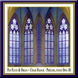 Franck: Prélude, Fugue et Variation, Op. 18 · Pan Flute & Organ