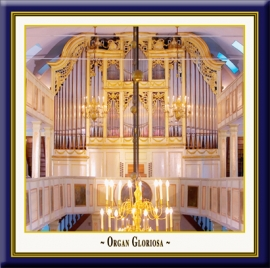 Organ Gloriosa · In honour of the Prince of Homburg