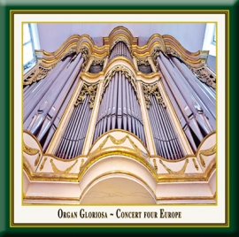 Organ Gloriosa · Concert four Europe