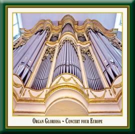 Organ Gloriosa: Concert four Europe: 4 Organisten aus 4 Ländern