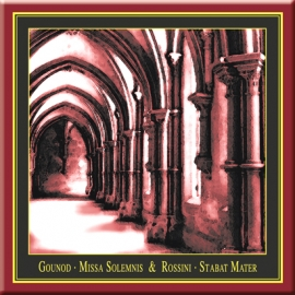 Charles Gounod: Messe solennelle and Gioacchino Rossini: Stabat Mater