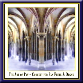 The Art of Pan · Konzert für Panflöte & Orgel